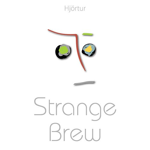 Strange Brew - Single by Hjortur