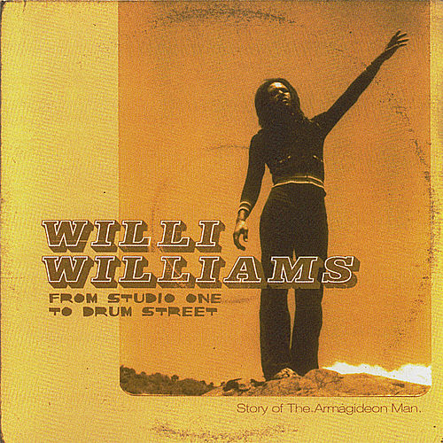 From Studio One to Drum Street by Willi Williams