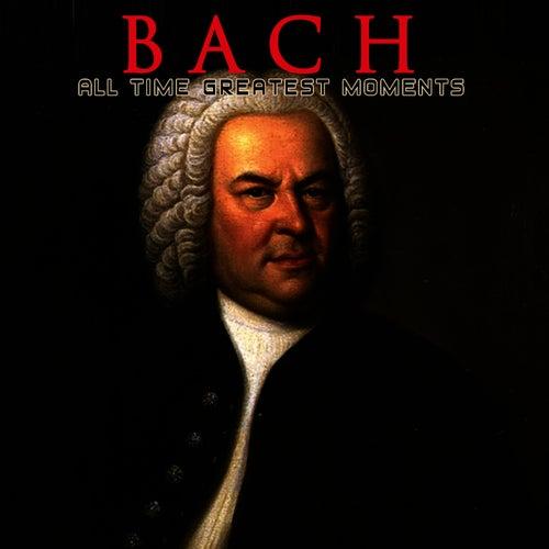 Bach: All Time Greatest Moments de Johann Sebastian Bach