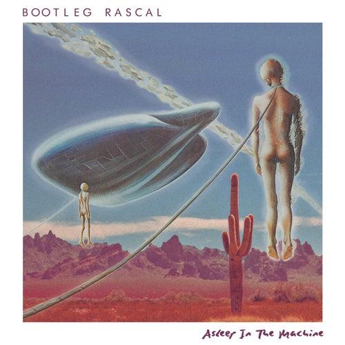 Asleep in the Machine de Bootleg Rascal