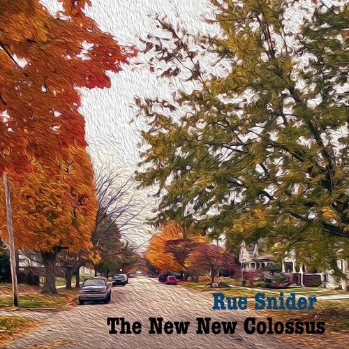The New New Colossus von Rue Snider
