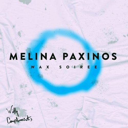 Wax Soiree by Melina Paxinos