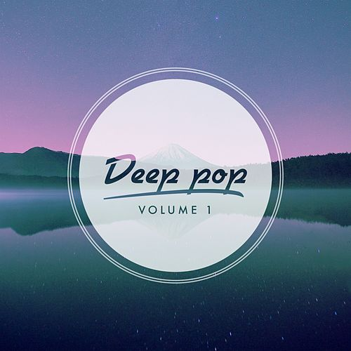 Deep Pop, Vol. 1 de Various Artists