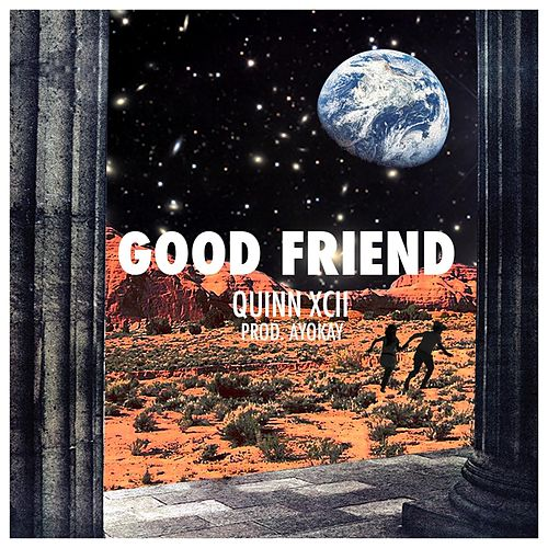 Good Friend von Quinn XCII
