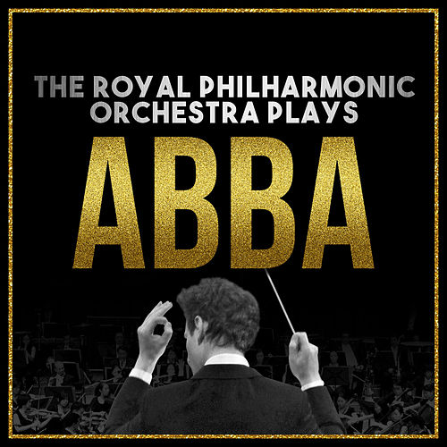 The Royal Philharmonic Orchestra Plays… Abba de Royal Philharmonic Orchestra