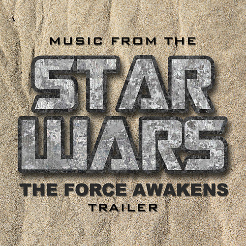 Music from The 'Star Wars: The Force Awakens' Trailer von L'orchestra Cinematique
