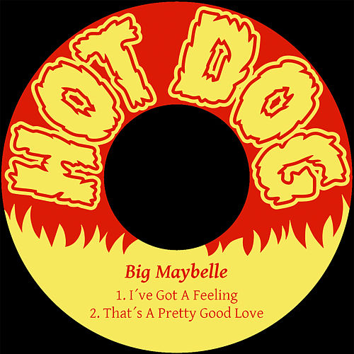 I´ve Got a Feeling by Big Maybelle