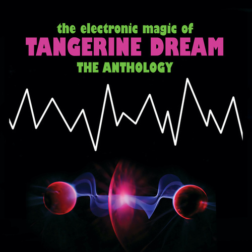 The Electronic Magic Of Tangerine Dream - The Anthology de Tangerine Dream