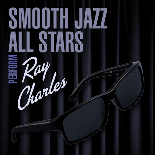 Smooth Jazz All Stars Perform Ray Charles von Smooth Jazz Allstars