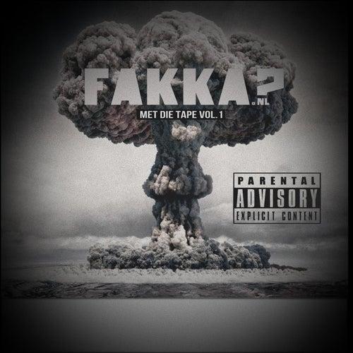Fakka Met Die Tape, Vol. 1 by Various Artists