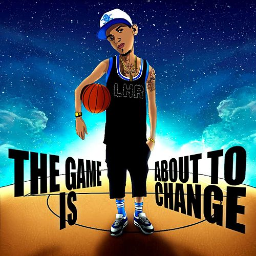 The Game Is About to Change by Jon Z