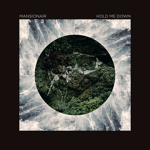 Hold Me Down de Mansionair