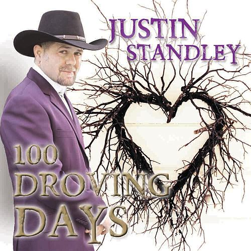 100 Droving Days - Single by Justin Standley