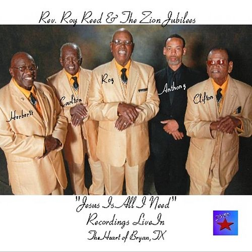 Jesus Is All I Need (Live) by Rev. Roy Reed and the Zion Jubilees