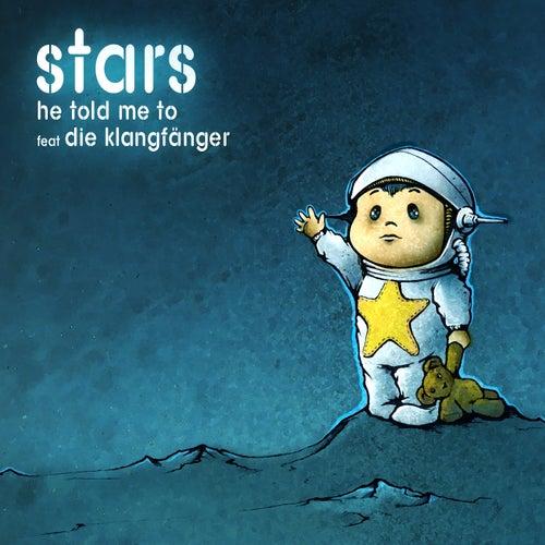 Stars von He Told Me To