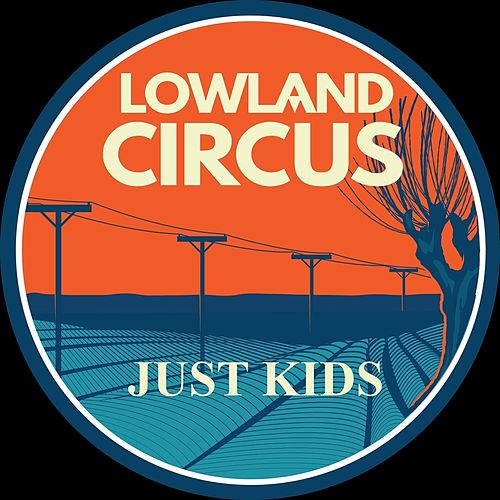 Just Kids de Lowland Circus