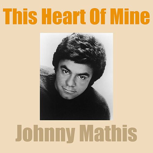 This Heart of Mine de Johnny Mathis