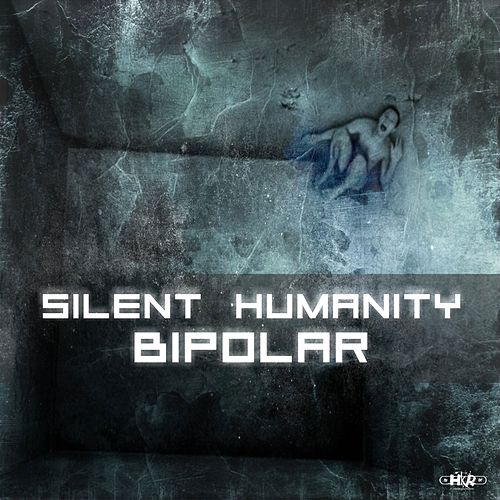 Bipolar by Silent Humanity