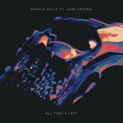 All That's Left von Manila Killa