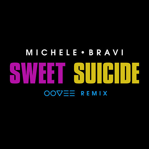 Sweet Suicide (OOVEE Remix) by Michele Bravi