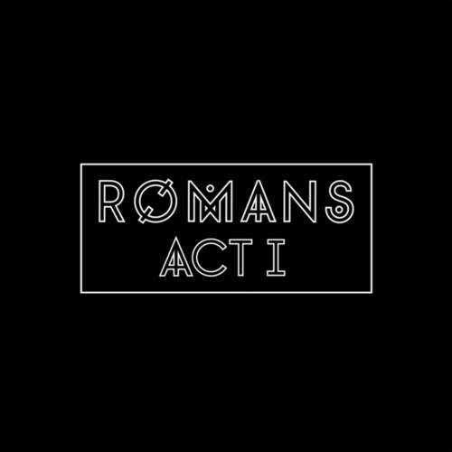 Act I by RØMANS