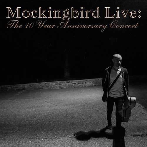Mockingbird Live: The 10 Year Anniversary Concert de Derek Webb