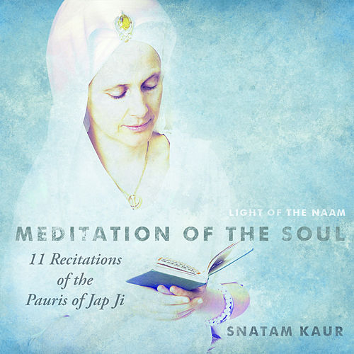 11 Recitations of the Pauris of Jap Ji (Meditation of the Soul) de Snatam Kaur