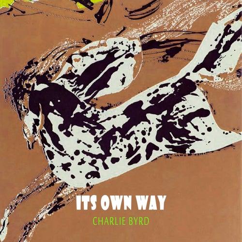 Its Own Way von Charlie Byrd
