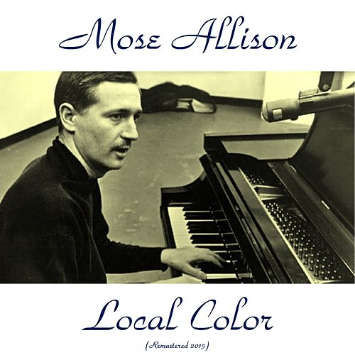 Local Color (Remastered 2015) by Mose Allison