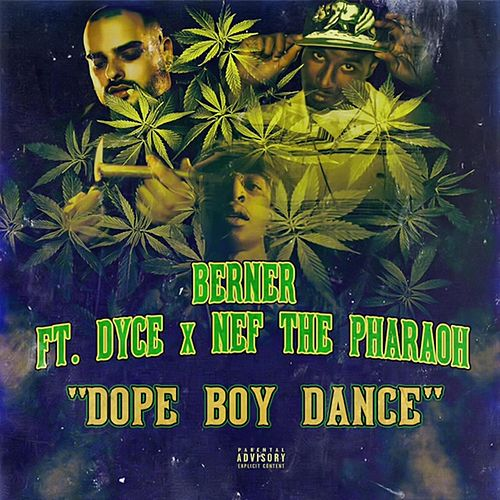 Dope Boy Dance (feat. Dyce) by Berner