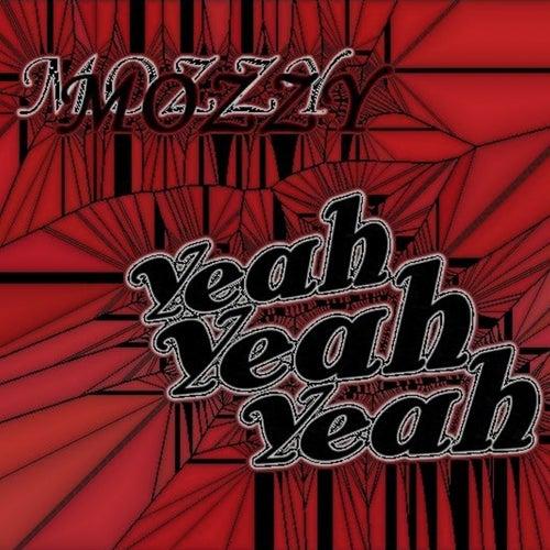 Yeah, Yeah, Yeah von Mozzy