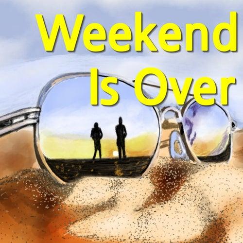 Weekend Is Over de Various Artists
