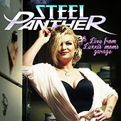 Live from Lexxi's Mom's Garage by Steel Panther