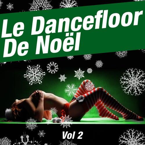 Le Dancefloor De Noël Vol 2 de Various Artists