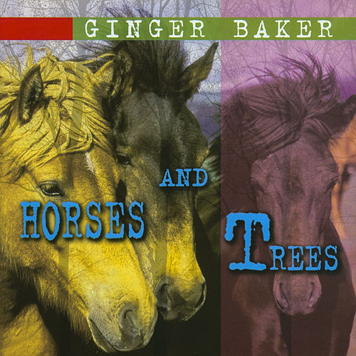 Horses and Trees de Ginger Baker