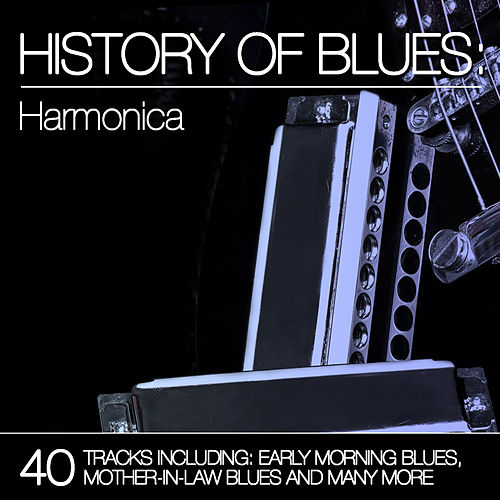 History of Blues: Harmonica by Various Artists