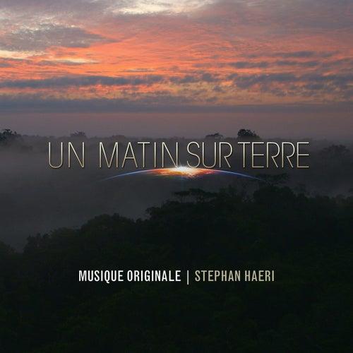 Un matin sur terre (Bande originale du film) by Stephan Haeri