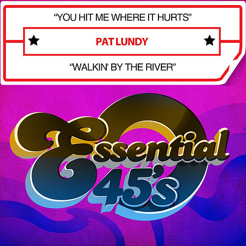 You Hit Me Where It Hurts / Walkin' by the River (Digital 45) de Pat Lundy