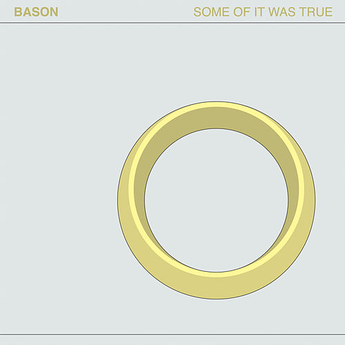 Some of It Was True by Bason