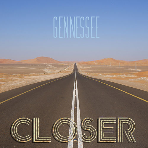 Closer by Gennessee