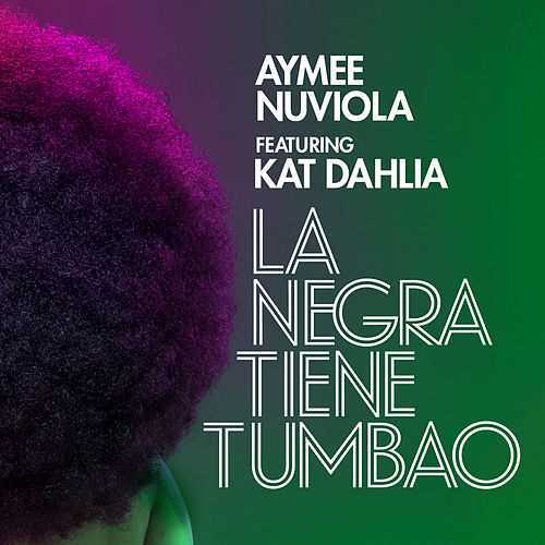 La Negra Tiene Tumbao (feat. Kat Dahlia) by Aymee Nuviola