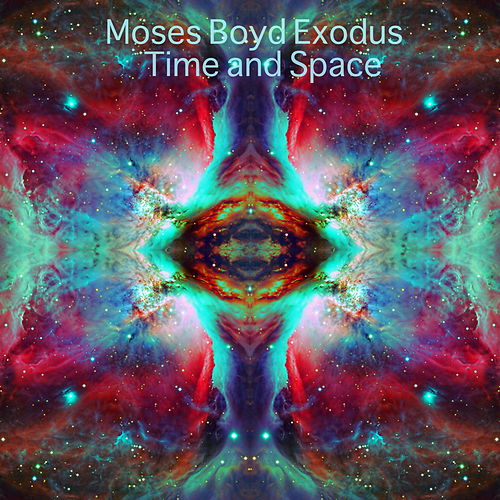 Time and Space by Moses Boyd