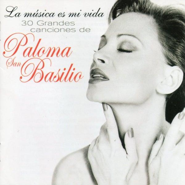 La Música Es Mi Vida 30 Grandes Canciones De Paloma San Basilio Napster