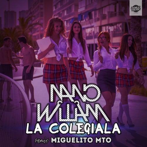 La Colegiala (feat. Miguelito MTO) de Nano William