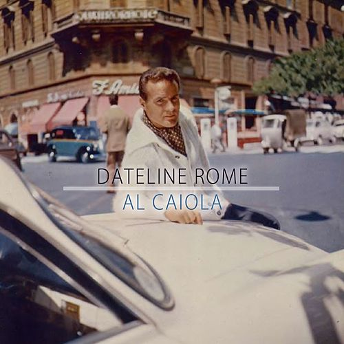 Dateline Rome by Al Caiola