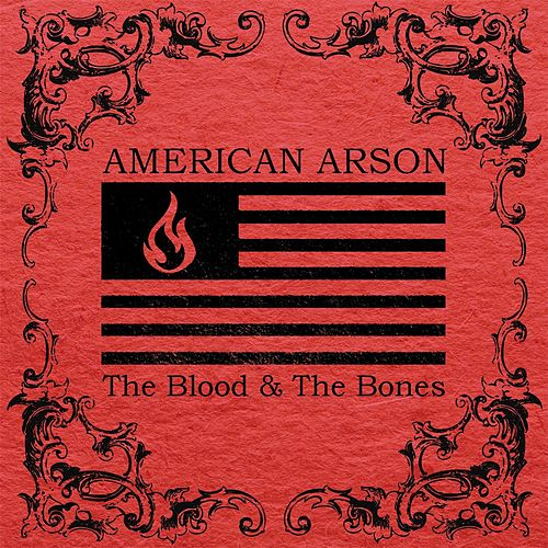 The Blood & the Bones by American Arson