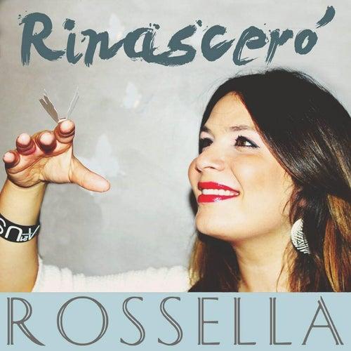 Rinascerò by Rossella