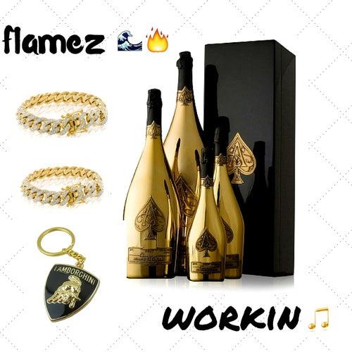 Workin de Flamez