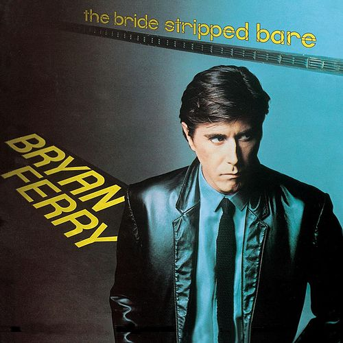 The Bride Stripped Bare de Bryan Ferry