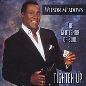 Tighten Up by Wilson Meadows
